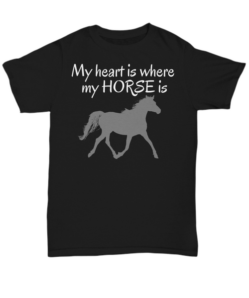 Horse lover t shirt - My heart is where my HORSE is gift idea