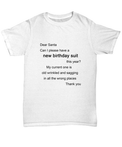 Funny T-Shirt - Dear Santa, Can I please have a new birthday suit
