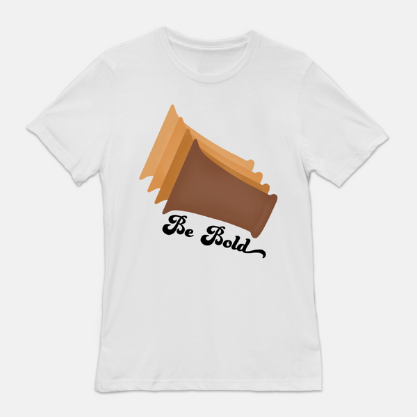 Be Bold adult tee