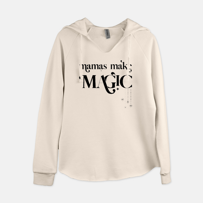 Women's pullover hooded sweatshirt printed with the words Mamas make magic.