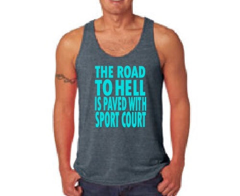 "Unisex ""The Road to Hell is Paved in Sport Court"" Tank"