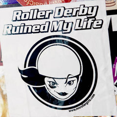 """Roller Derby Ruined My Life"" Sticker"