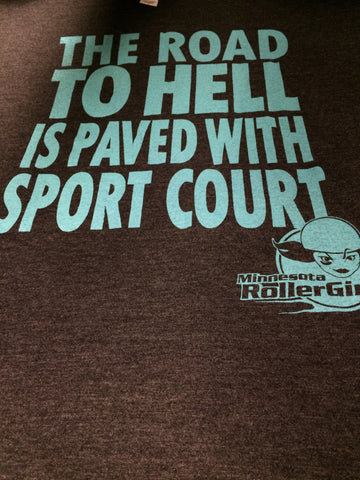 "Unisex ""The Road to Hell is Paved in Sport Court"" T-Shirt"