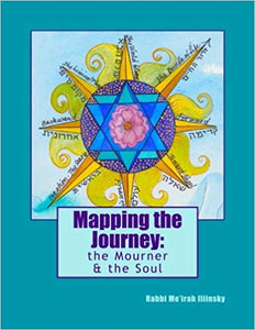 Mapping the Journey: The Mourner & The Soul, by Me'irah Ilinsky