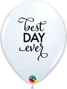 "11""Q Best Day Ever White with Black print (50 count)"