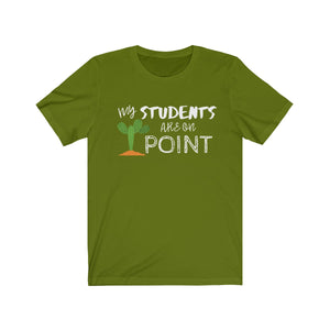 My Students Are On Point Unisex Jersey Short Sleeve Tee