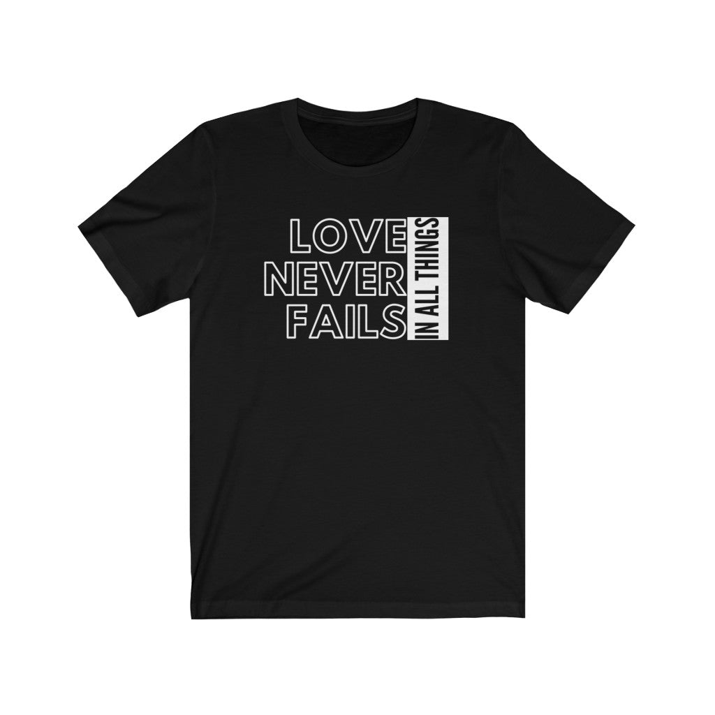 Love Never Fails Unisex Jersey Short Sleeve Tee