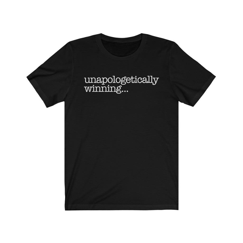 Unapologetically Winning Unisex Jersey Short Sleeve Tee