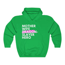 Load image into Gallery viewer, Mother Wife Dragon-Slayer Hero Hooded Sweatshirt
