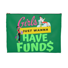 Load image into Gallery viewer, Girls Just Wanna Have Funds Accessory Pouch