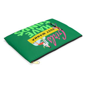 Girls Just Wanna Have Funds Accessory Pouch