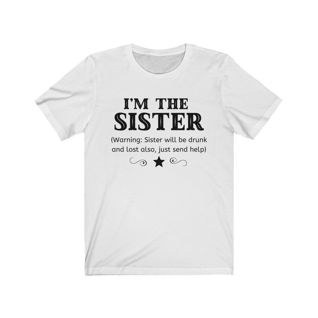 I'm The Sister Unisex Jersey Short Sleeve Tee