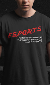 "E.S.P.O.R.T.S. - ""Entertaining"" Subjects Playing Overly Repetitive Tedious Software T-Shirt"