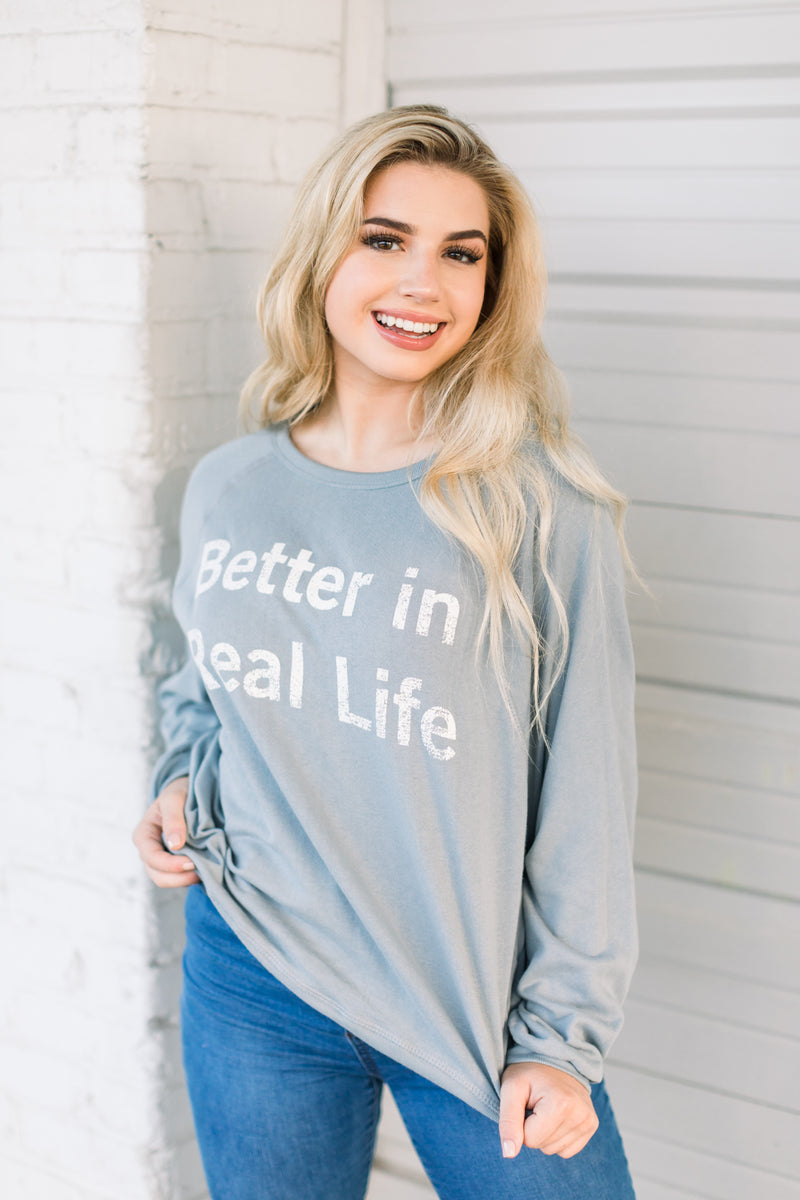 BETTER IN REAL LIFE PULLOVER