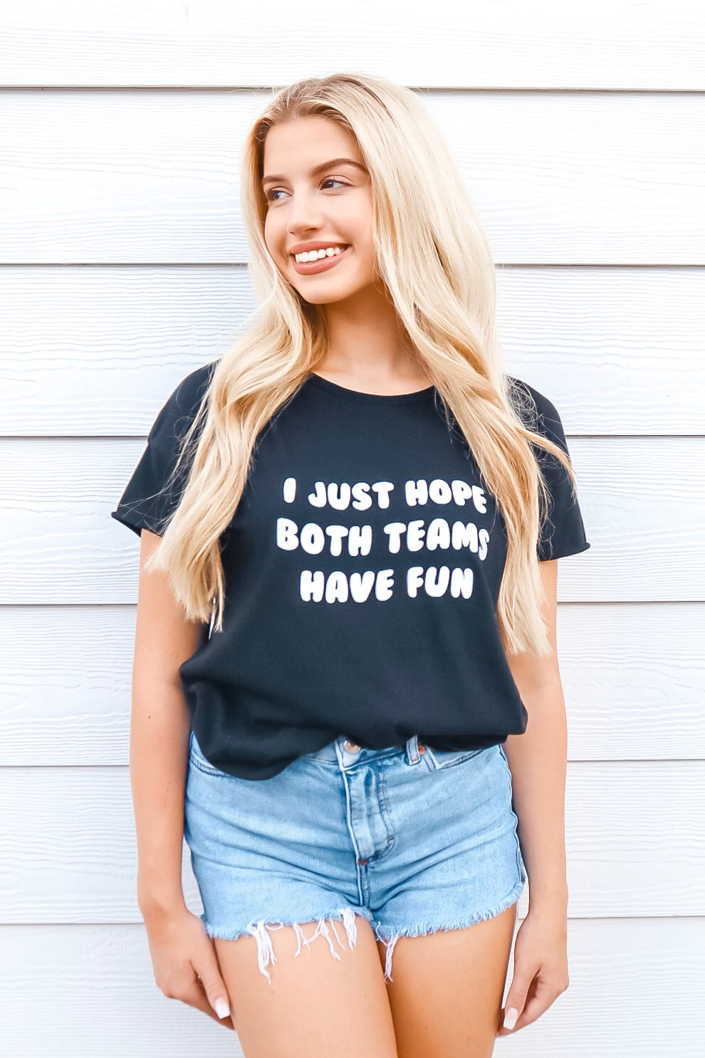 I JUST HOPE BOTH TEAMS HAVE FUN TEE