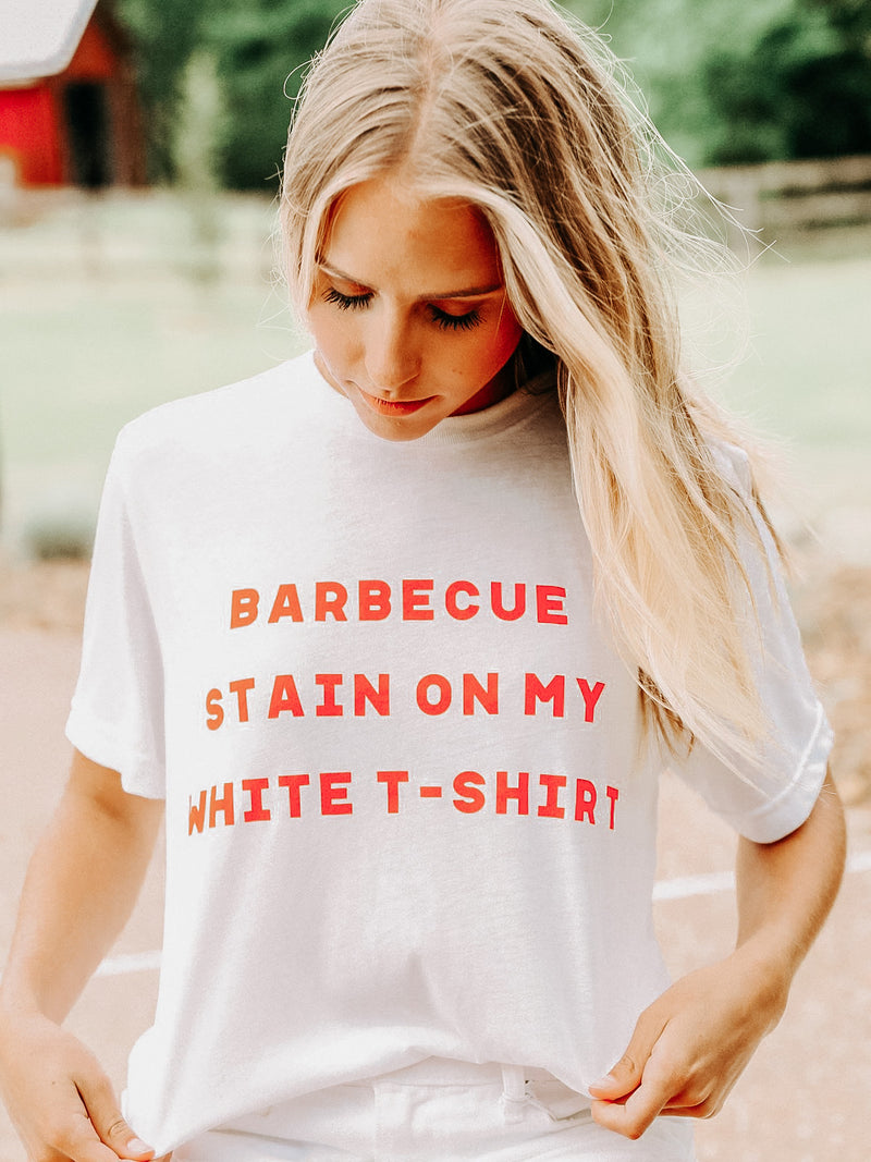 BARBECUE STAIN ON MY WHITE T-SHIRT