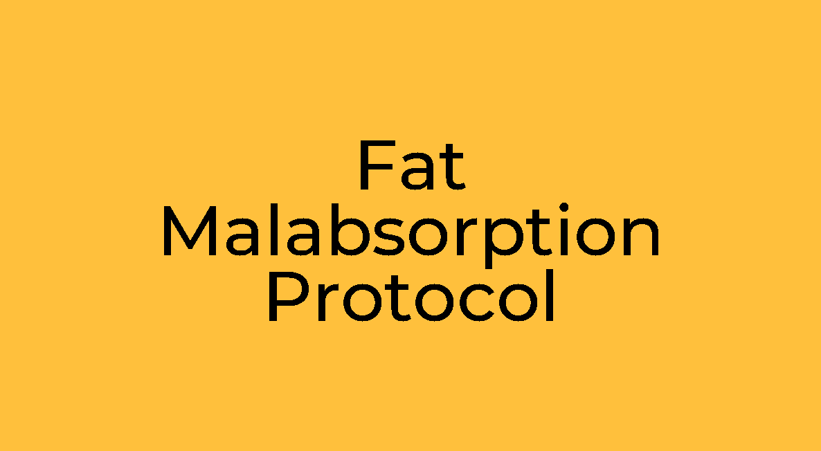 Fat Malabsorption Protocol