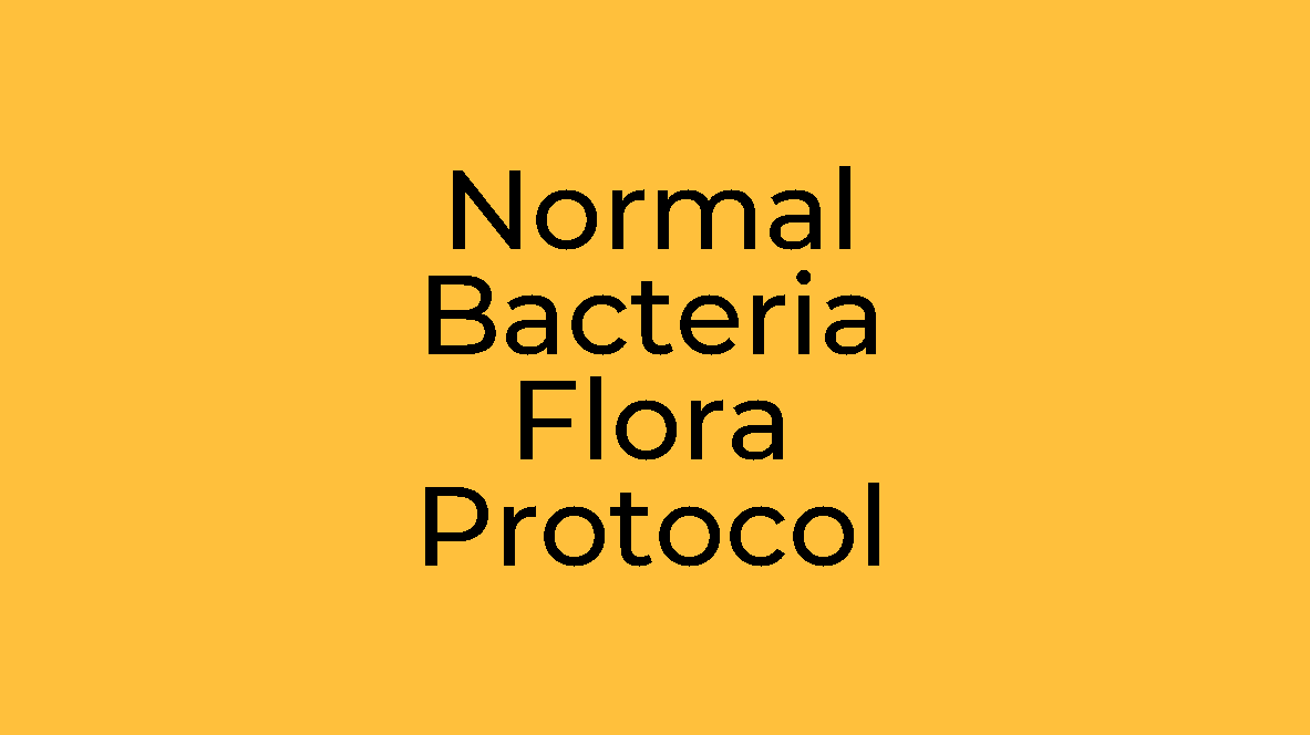 Normal Bacterial Flora Protocol