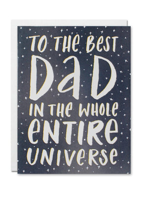 Justine Ma Designs Card that reads To the Best Dad in the Entire Universe