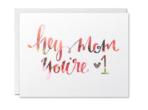Justine Ma Designs Card that reads Hey Mom You're #1