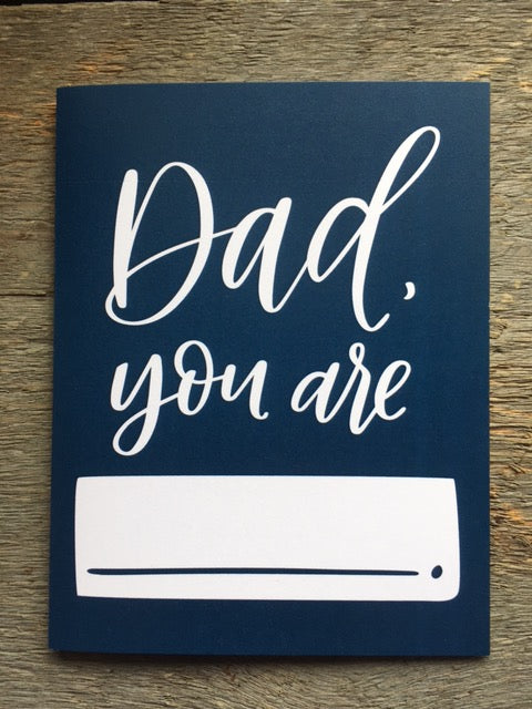 """Dad, you are____"" Card"