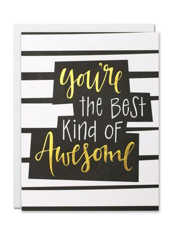 Justine Ma Designs Card that reads You're the Best Kind Of Awesome