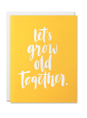 """Let's Grow Old Together"" Card"