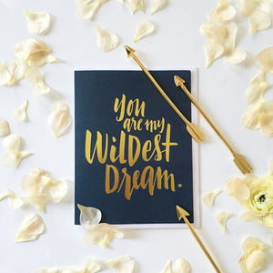 Justine Ma Designs Card that reads You are my Wildest Dream