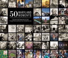 50 Maryland Moments: The Events That Shaped the Free State Through Photos and Stories from The Baltimore Sun Cover