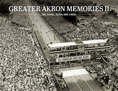 Greater Akron Memories II: The 1940s, 1950s and 1960s Cover