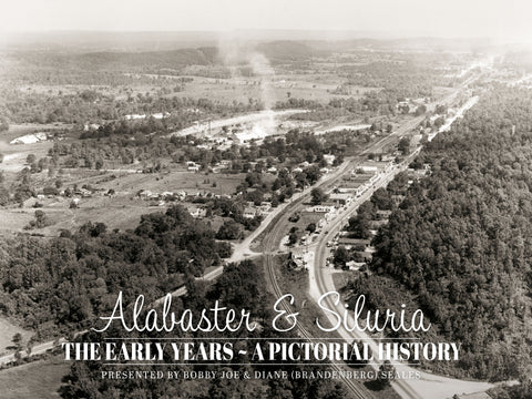 Alabaster & Siluria: The Early Years ~ A Pictorial History | Presented by Bobby Joe and Diane Seales Cover