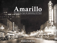 Amarillo: Through Our Eyes Celebrating 100 Years Cover