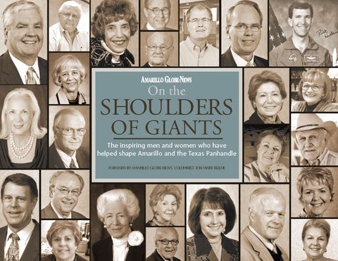 On the Shoulders of Giants: The inspiring men and women who have helped shape Amarillo and the Texas Panhandle Cover