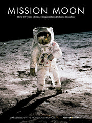 Mission Moon: How 50 Years of Space Exploration Defined Houston Cover