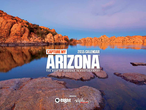 Capture My Arizona: 2015 Calendar Cover