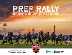 Prep Rally: The History of Arkansas High School Football Cover