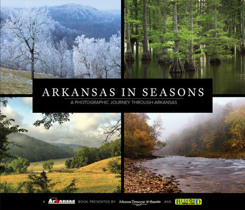 Arkansas in Seasons: A Photographic Journey Through Arkansas Cover
