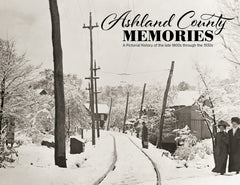 Ashland County Memories: A Photographic History of the Early Years Cover