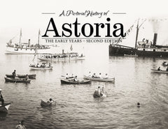 A Pictorial History of: Astoria: The Early Years - Second Edition Cover