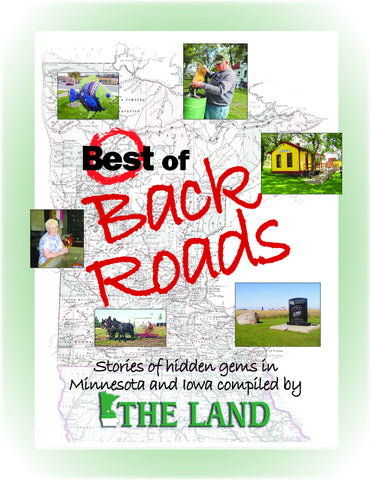 Best of Back Roads: Stories of hidden gems in Minnesota and Iowa compiled by The Land Cover