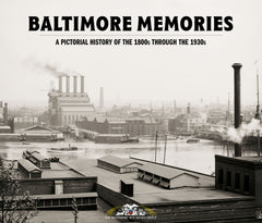 Baltimore Memories: A Pictorial History of the Mid 1800s Through the 1930s Cover