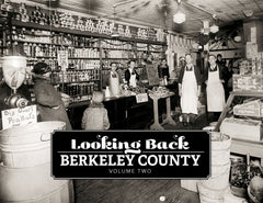 Looking Back: Berkeley County: Volume Two Cover