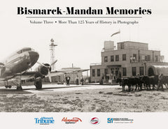 Bismarck-Mandan Memories III: More Than 125 Years of History in Photographs Cover
