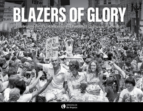 Blazers of Glory: Celebrating the 40th Anniversary of Portland's Championship Season Cover