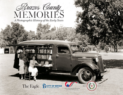 Brazos County Memories: A Photographic History of the Early Years Cover