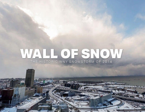 Wall of Snow: The Historic WNY Snowstorm of 2014 Cover