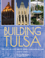 Building Tulsa: The Story of a City and its World-Class Architecture Cover