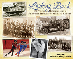 Looking Back: 150 Years of Memories and a Pictorial History of Midland County Cover