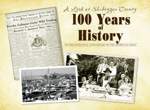 A Look at Sheboygan County: 100 Years of History:   Cover