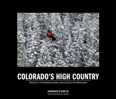 Colorado's High Country: Volume II • A Photojournalistic Look at Life in the Mountains Cover